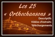 Les Orthochansons : Descriptif, Vidéos d'extraits.