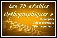 Les Fables Orthographiques - Descriptif, Vidéos d'extraits, Téléchargements.
