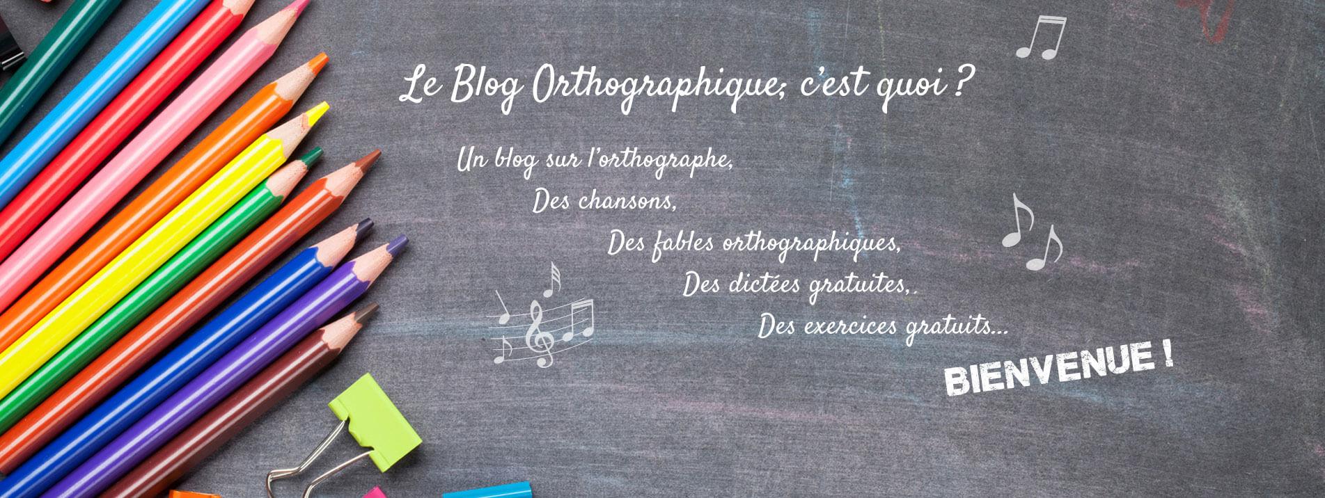 Le Blog Orthographique : améliorer son orthographe