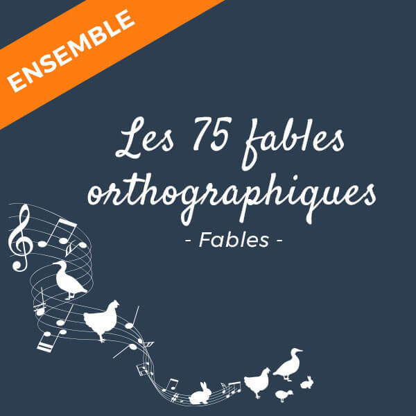 L'orthographe en fables : 75 fables pour améliorer son orthographe