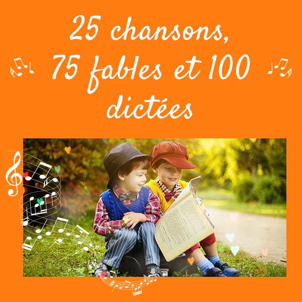 Apprendre l'orthographe avec 25 chansons et 75 fables sur l'orthographe + 100 dictées offertes